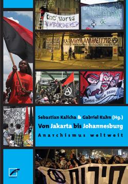 Von Jakarta bis Johannesburg - Anarchie weltweit